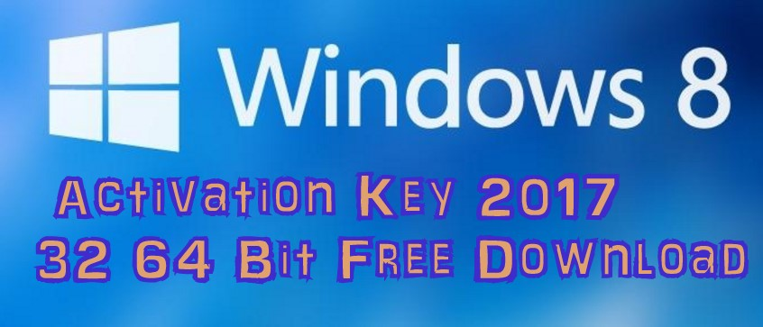 Windows 8 Product Key 2018 32/64 Bit Activated Free Download